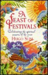 Feast of Festivals: Celebrating the Spiritual Seasons of the Year - Hugo Slim