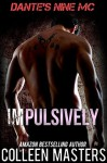 Impulsively - Colleen Masters