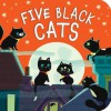 Five Black Cats - Patricia Hegarty, Julia Woolf