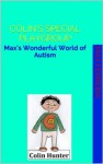 Colin's special playgroup (Max's Wonderful World of Autism) - Max Ferreira