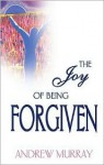 The Joy of Being Forgiven - Andrew Murray