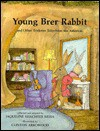 Young Brer Rabbit - Jacqueline Weiss, Clinton Arrowood, Anne Pellowski