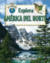Explora America del Norte - Molly Aloian, Bobbie Kalman