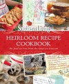 Southern Living Heirloom Recipe Cookbook: The Food We Love From The Times We Treasure - Editors of Southern Living Magazine