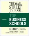 The Wall Street Journal Guide to the Top Business Schools 2006 (Wall Street Journal Guide to the Top Business Schools) - Wall Street Journal