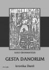 Gesta Danorum. Kronika Danii - Saxo Grammaticus