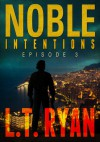 Noble Intentions: Episode 3 - L.T. Ryan