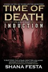 Time of Death Book 1: Induction (A Zombie Novel) - Shana Festa