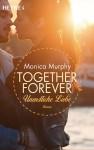Unendliche Liebe: Together Forever 4 - Roman - Monica Murphy, Stefanie Lemke