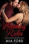 Breaking Rules: A Billionaire & Virgin Romance - Mia Ford