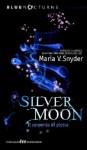 Silver Moon: Il serpente di pietra - Maria V. Snyder