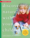 Discovering Nature with Young Children: Trainer's: Part of the Young Scientist Series - Ingrid Chalufour, Karen Worth