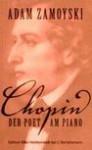 Chopin Der Poet Am Piano - Adam Zamoyski