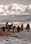 Le grand jeu: Officiers et espions en Asie Centrale (French Edition) - Olivier Weber, Peter Hopkirk, de Hemptinne, Gérald