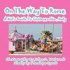 On the Way to Rome --- A Kid's Guide to Civitavecchia, Italy - Penelope Dyan, John D. Weigand