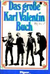 Das grosse Karl-Valentin-Buch - Karl Valentin, Michael Schulte