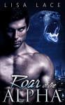 Roar of the Alpha: A Bear Shifter Romance - Lisa Lace