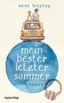 Mein bester letzter Sommer: Roman - Anne Freytag