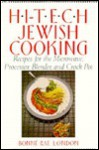 Hi-Tech Jewish Cooking: Recipes for the Microwave, Processor, Blender and Crock Pot - Bonne Rae London, Fran Gazze Nimeck