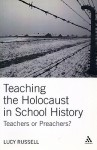 Teaching the Holocaust in School History: Teachers or Preachers? - Lucy Russell