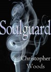 Soulguard - Christopher Woods