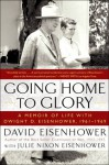 Going Home To Glory - David Eisenhower, Julie Nixon Eisenhower