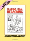 Learning Legal Reasoning: Briefing, Analysis and Theory - John Delaney, Anne Burgess