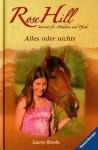 Alles oder nichts (Rose Hill, #6) - Lauren Brooke, Miriam Margraf