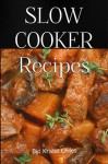 Slow Cooker Recipes - Kristie Chiles