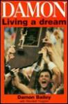 Damon - Living A Dream - Damon Bailey, Wendell Trogdon
