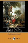 Wives as They Were and Maids as They Are (Dodo Press) - Elizabeth Inchbald