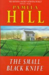 The Small Black Knife - Pamela Smith Hill