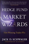 Hedge Fund Market Wizards: How Winning Traders Win - Jack D. Schwager, Ed Seykota