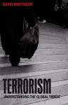 Terrorism: Understanding the Global Threat - David J. Whittaker