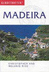 Madeira (Globetrotter Travel Guide) - Melanie Rice, Christopher Rice