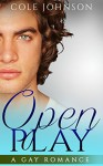 Gay: Open Play (First Time Gay MM Experience) (Coming Out LGBT Romance Fiction) - Cole Johnson