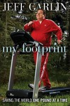 My Footprint: Saving the World, One Pound at a Time - Jeff Garlin
