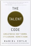 The Talent Code: Unlocking the Secret of Skill in Sports, Art, Music, Math, and - Daniel Coyle