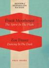 The Spirit in the Flesh/ Dancing in the Dark (RAF Volume 6: Issue 6) - Frank Moorhouse, Zoe Fraser