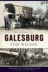 Remembering Galesburg - Tom Wilson