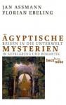 Ägyptische Mysterien: Reisen in die Unterwelt in Aufklärung und Romantik (German Edition) - Jan Assmann, Florian Ebeling