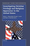 Investigating Christian Privilege and Religious Oppression in the United States - Warren Blumenfeld, Ellen E. Fairchild, Khyati Y. Joshi