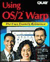 Using Os/2 Warp/the User-Friendly Reference: The User-Friendly Reference - Bruce Hallberg