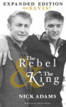 The Rebel and the King: In his own words, the real Elvis. - Elaine Dundy, Nick Adams, Allyson Adams, Roy Turner