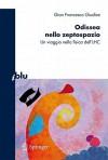 Odissea Nello Zeptospazio: Un Viaggio Nella Fisica Dell'lhc - Gian Francesco Giudice