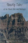 Ghostly Tales of the Black Hills and Badlands - Ruth Hein