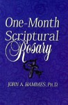 One-Month Scriptural Rosary - John A. Hammes