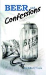 Beer and Confessions - John O'Toole