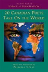 20 Canadian Poets Take On The World - Priscila Uppal