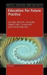 Education for Future Practice - Joy Higgs